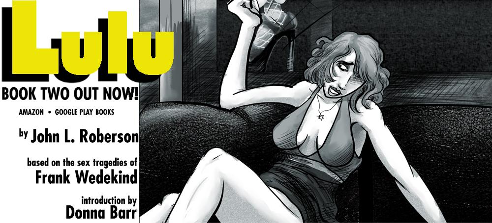LULU (c) 2020 John Linton Roberson. Based on the sex tragedy by Frank Wedekind.