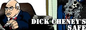 The horrifying secret of Dick Cheney's man-sized safe!