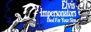 elvis impersonators died for your sins