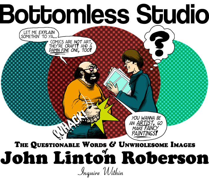 Bottomless Studio: the Questionable Writings & Unwholesome Images of John Linton Roberson